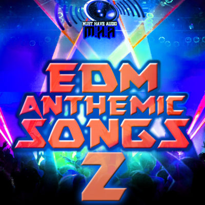 must-have-audio-edm-anthemic-songs-2-cover600