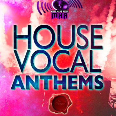 must-have-audio-house-vocal-anthems-cover600