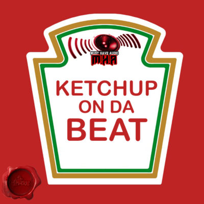 must-have-audio-ketchup-on-da-beat-cover600
