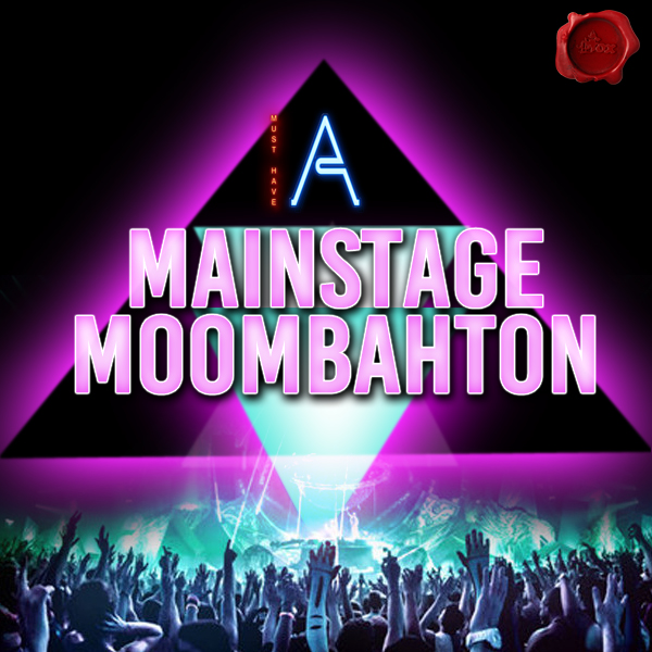 MUST HAVE AUDIO – MAINSTAGE MOOMBAHTON | Fox Music Factory