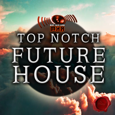 must-have-audio-top-notch-future-house-cover600